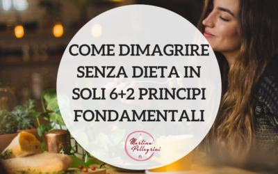 Come dimagrire senza dieta in 6 (+2) principi fondamentali