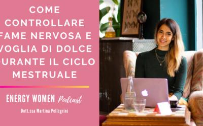 [Podcast] Come controllare fame nervosa e voglia di dolce durante il ciclo mestruale