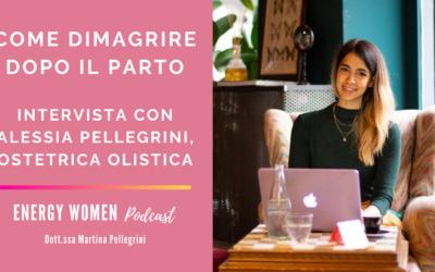 [Podcast] Dimagrire dopo il parto: intervista con Alessia Pellegrini – Ostetrica Olistica