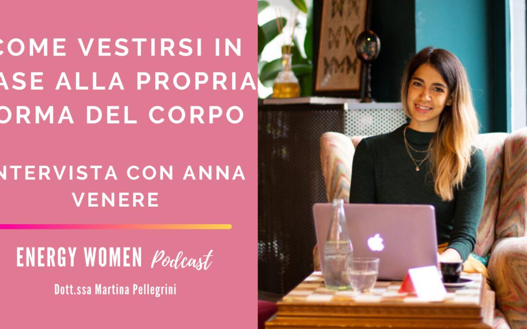 [Podcast] Come vestirsi in base alla propria forma del corpo – intervista con Anna Venere