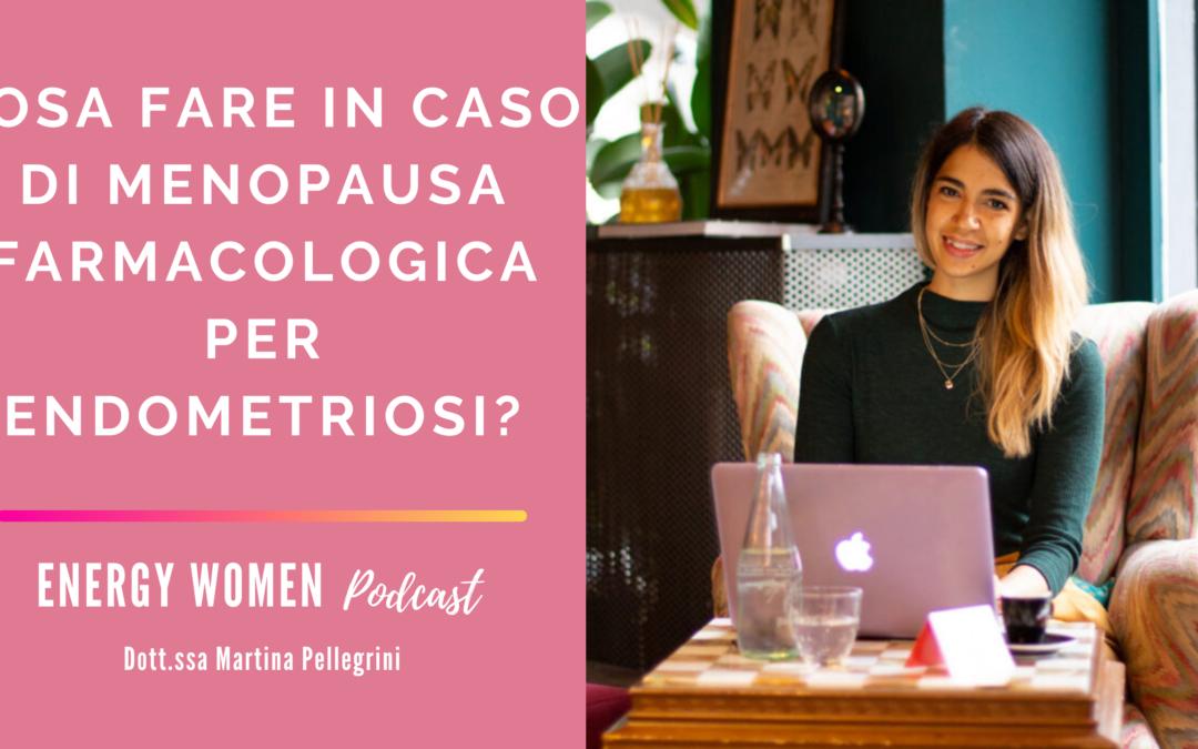 [Podcast] Cosa fare in caso di menopausa farmacologica per endometriosi?