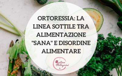 """Ortoressia: la linea sottile tra alimentazione """"sana"""" e disordine alimentare"""